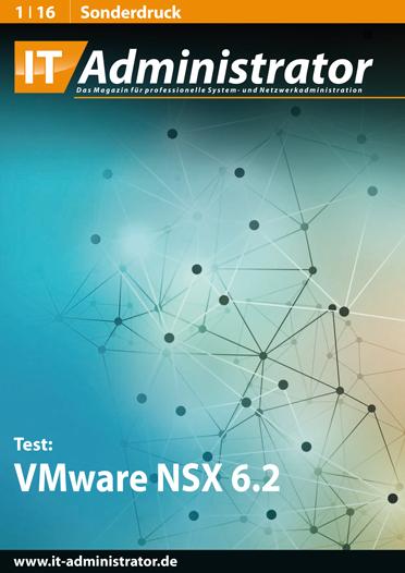 Jetzt kostenlos lesen! Unser Produkttest VMware NSX aus dem it administrator magazin